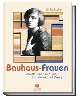 Titelbild Bauhaus-Frauen - Dr. Ulrike Müller