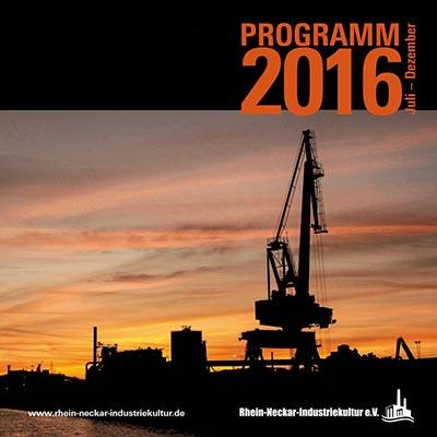 Programm Rhein-Neckar-Industriekultur e.V. 2016-2